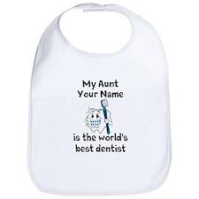 My Aunt Is The Worlds Best Dentist Bib