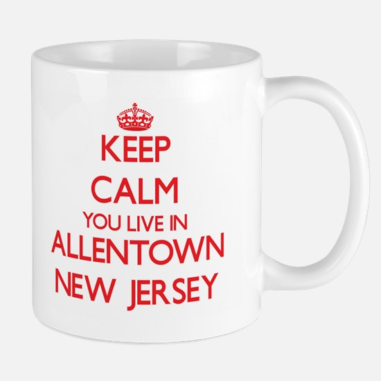 Keep calm you live in Allentown New Jersey Mugs