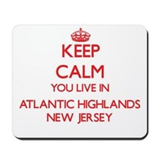 Keep calm you live in Atlantic Highlands Mousepad