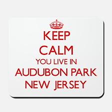Keep calm you live in Audubon Park New J Mousepad