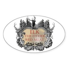 Elk the other red meat gifts Oval Decal