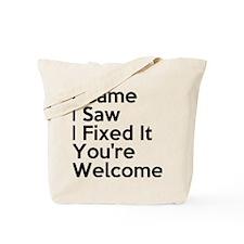 I Fixed It Tote Bag