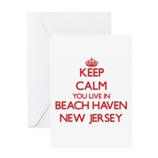 Keep calm you live in Beach Haven N Greeting Cards