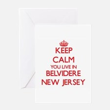 Keep calm you live in Belvidere New Greeting Cards