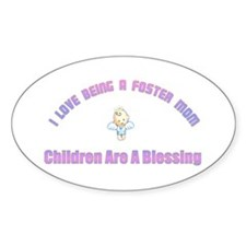 I LOVE BEING A FOSTER MOM Oval Decal