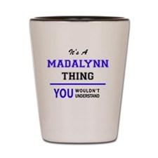 Cute Madalynn Shot Glass