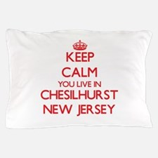 Keep calm you live in Chesilhurst New Pillow Case