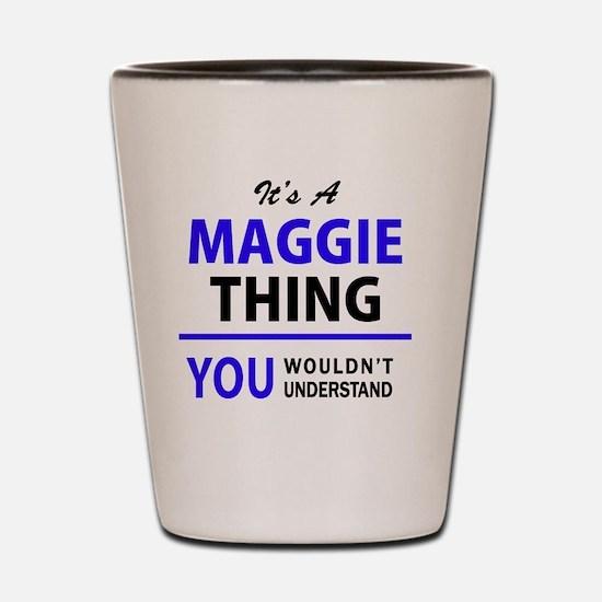 Cute Maggie Shot Glass