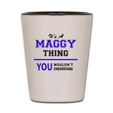 Unique Maggie Shot Glass