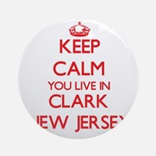 Keep calm you live in Clark New J Ornament (Round)