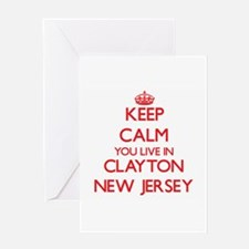Keep calm you live in Clayton New J Greeting Cards