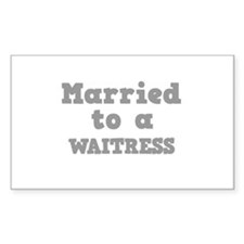 Married to a Waitress Rectangle Decal