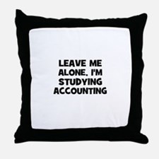 Leave Me Alone, I'm Studying  Throw Pillow