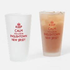 Keep calm you live in Englishtown N Drinking Glass