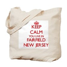 Keep calm you live in Fairfield New Jerse Tote Bag