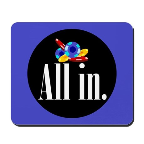 """""""All in."""" Mousepad"""