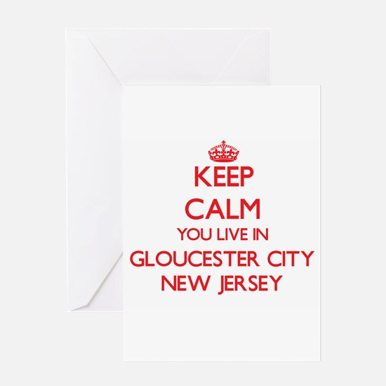 Keep calm you live in Gloucester Ci Greeting Cards