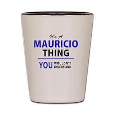 Funny Mauricio Shot Glass
