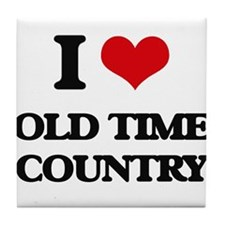 I Love OLD TIME COUNTRY Tile Coaster