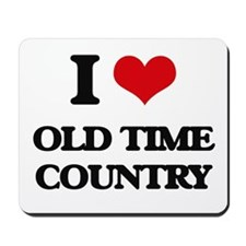 I Love OLD TIME COUNTRY Mousepad