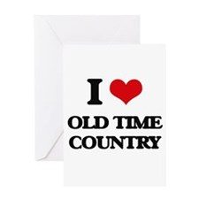 I Love OLD TIME COUNTRY Greeting Cards