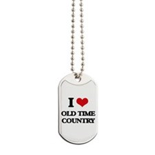 I Love OLD TIME COUNTRY Dog Tags