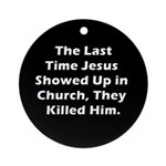 Jesus in Church? Ornament (Round)