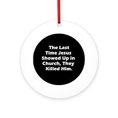 Jesus in Church? Ornament (Round)