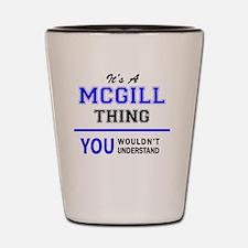 Unique Mcgill Shot Glass