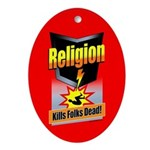 Religion Kills Folks Dead! Oval Ornament