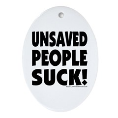Unsaved People Suck Oval Ornament