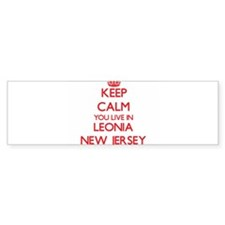 Keep calm you live in Leonia New Je Bumper Bumper Sticker
