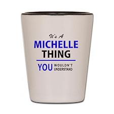 Cute Michelle Shot Glass