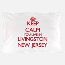Keep calm you live in Livingston New J Pillow Case
