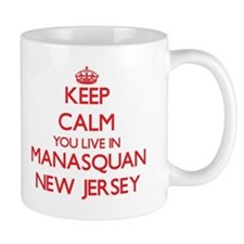 Keep calm you live in Manasquan New Jersey Mugs