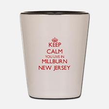 Keep calm you live in Millburn New Jers Shot Glass