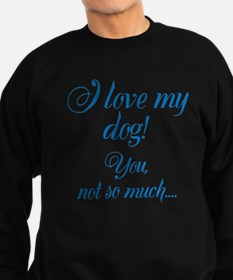 Custom I love my dog Sweater