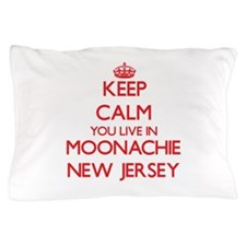 Keep calm you live in Moonachie New Je Pillow Case