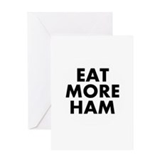Eat More Ham Greeting Cards
