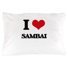 I Love SAMBAI Pillow Case