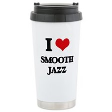 I Love SMOOTH JAZZ Travel Mug