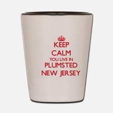 Keep calm you live in Plumsted New Jers Shot Glass