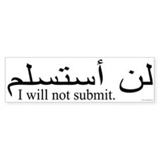I will not submit Bumper Bumper Sticker