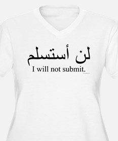 """""""I will not submit"""" T-Shirt"""