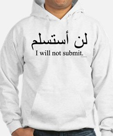 """""""I will not submit"""" Hoodie"""