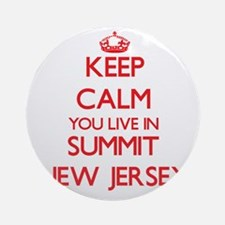 Keep calm you live in Summit New Ornament (Round)