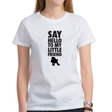 say hello to my little friend, toy poodle T-Shirt