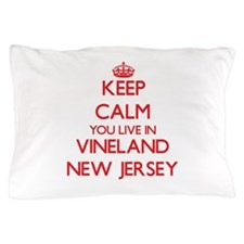 Keep calm you live in Vineland New Jer Pillow Case