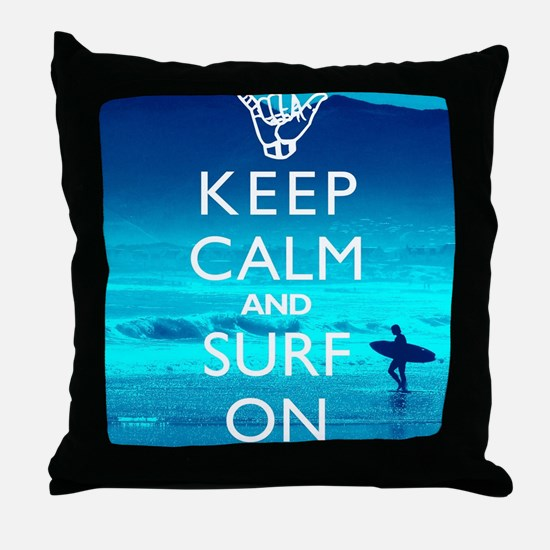 Keep Calm And Surf On Throw Pillow