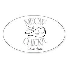 meow chicka meow meow Decal